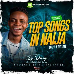 naijaloaded ft dj davisy-top-songs-in-naija-dj-mix-july-2019