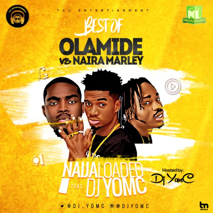 Mixtape] Naijaloaded Ft  DJ YomC – Best Of Olamide vs Naira
