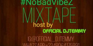 Dj Temmy No Bad Vibez mixtape