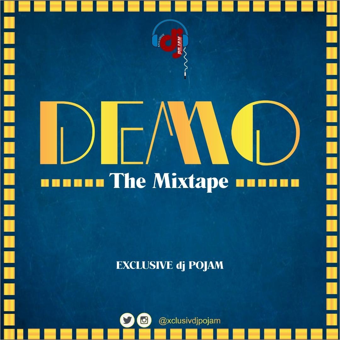 [Naija DJ Mix] Exclusive DJ Pojam - Demo The Mixtape - DJ ...