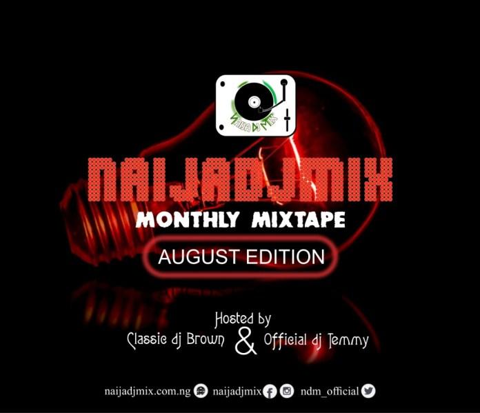 Naija Dj Mix Ft. Official Dj Temmy & Classic Dj Brown – August Mix
