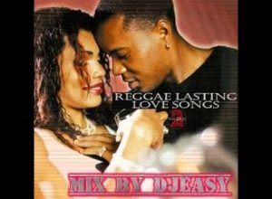 dj easy Reggae Lasting love songs mix