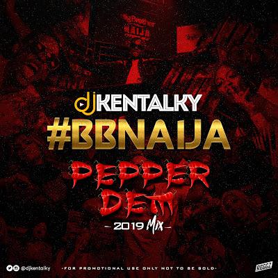 DJ Kentalky BBNaija Pepper Dem Mix
