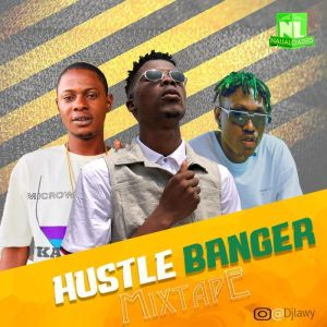 DJ Lawy – Hustle Banger Mixtape Mp3 Download - DJ Mixtapes