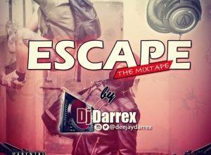 foreign-dj-mixtape-dj-darrex-–-escape-mix-2019