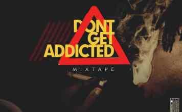 DJ Freeflex Dont Get Addicted Mix Mixtape Mp3 Download