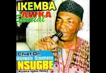 Best Of Chief Akunwata Ozoemena Nwa Nsugbe Songs audio music Mp3 Free Download DJ Mix Mixtape