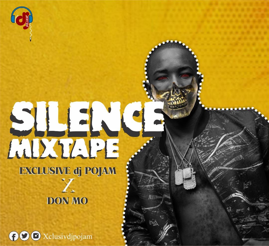 Exclusive DJ Pojam Silence Mix Ft. Don Mo Mixtape Download