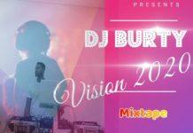 DJ Burty Vision 2020 Mixtape - Naija Party Songs Mix Mp3 Download