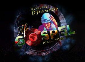 DJ Samtop Afro Gospel Mix Vol 1