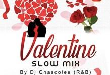 DJ Chascolee Valentine Slow Mix - RnB DJ Mix Mp3 Download 2020
