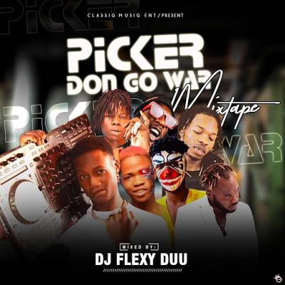 DJ Flexy Duu Picker Don Go War Mix - DJ Flexy Duu Ft Small Baddo