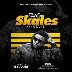 DJ Gambit Best Of Skales DJ Mix Mixtape - Skales Songs Download Mp3