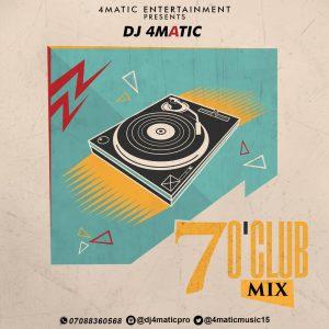 DJ 4matic 7 O'Club Mix Vol 9 - Naija Club DJ Mix 2020