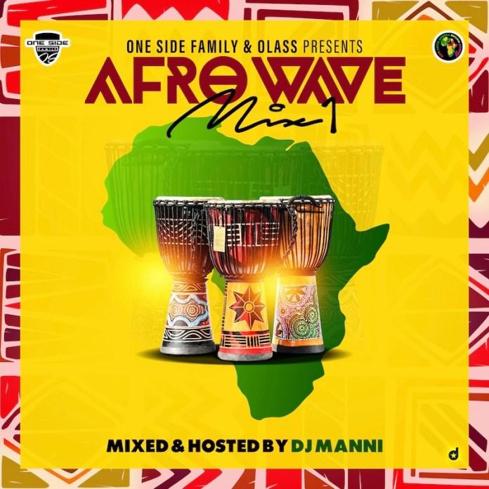 DJ Manni Afro Wave Mix Vol 1 - Nigeria Afro Mix 2020