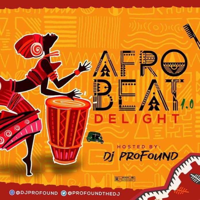DJ Profound Afrobeat Delight Vol 1