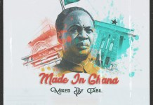 DJ Tabil Made In Ghana Mix - Best Of Ghana Mixtape