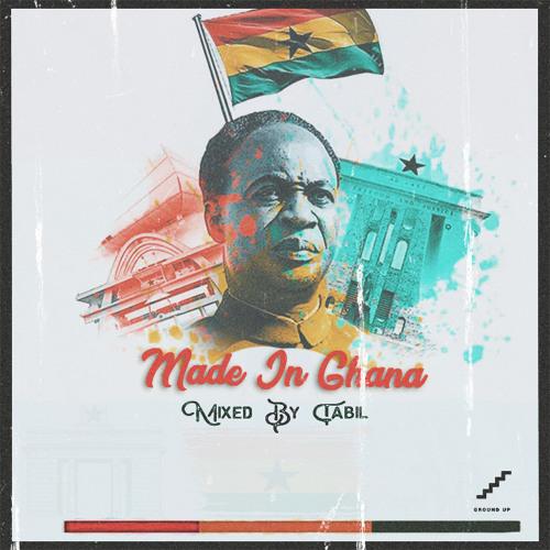 DJ Tabil Made In Ghana Mix - Best Of Ghana Mixtape
