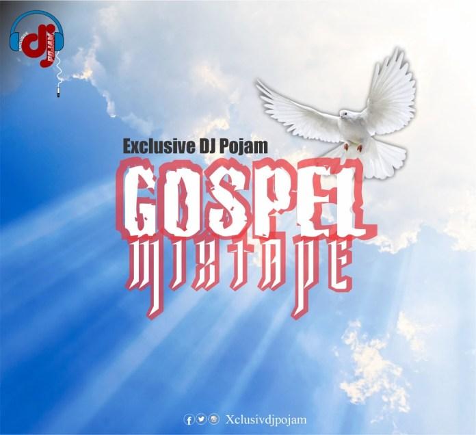Exclusive DJ Pojam Gospel Mixtape 2020 - 9ja Worship Songs Mix 2020