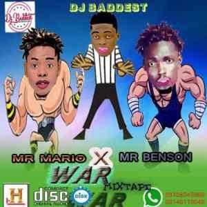 DJ Baddest War Mixtape - Mr Mario vs Mr Benson DJ Mix Mp3 Download