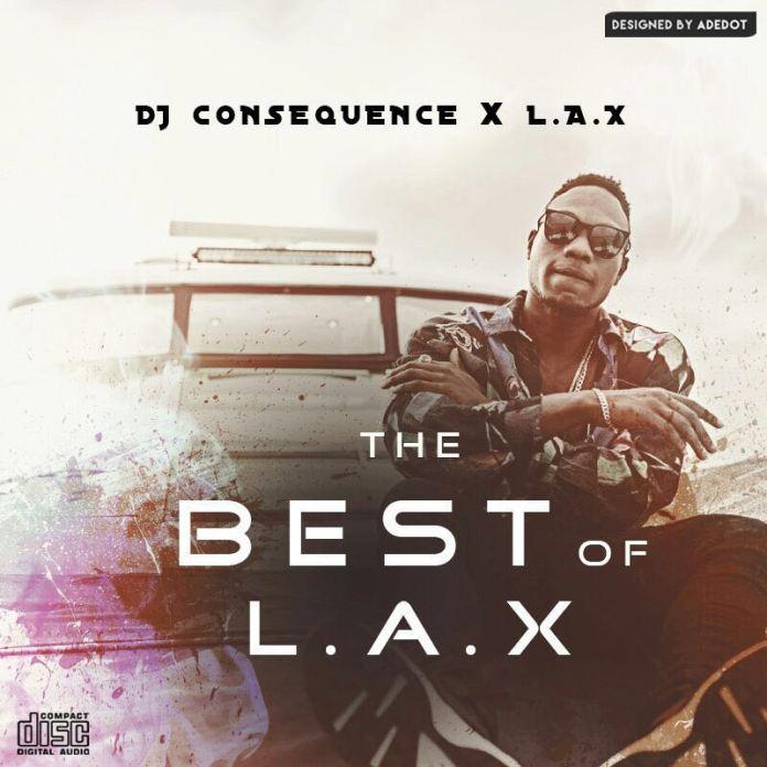 dj consequence x l.a.x the best of l.a.x mixtape