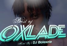 DJ Bolexzie Best Of Oxlade DJ Mix Mixtape