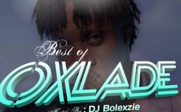 DJ Bolexzie Best Of Oxlade DJ Mix Mixtape