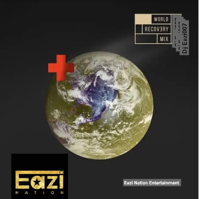 DJ Eazi007 World Recovery Mix