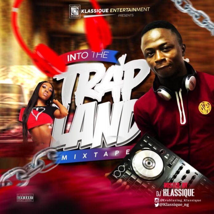 DJ Klassique Into The Trap Land Mix