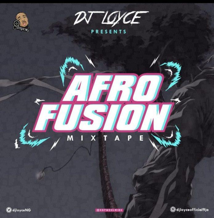 DJ Loyce Afro Fusion Mix
