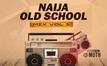 DJ Muth Naija Old School Mix Vol 1