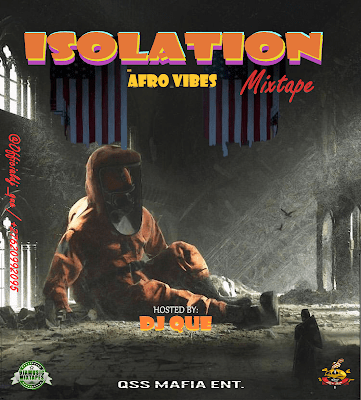 DJ Que Isolation Afro Vibes Mixtape