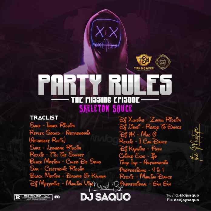DJ Saquo Party Rules The Missing Episode Skeleton Sauce