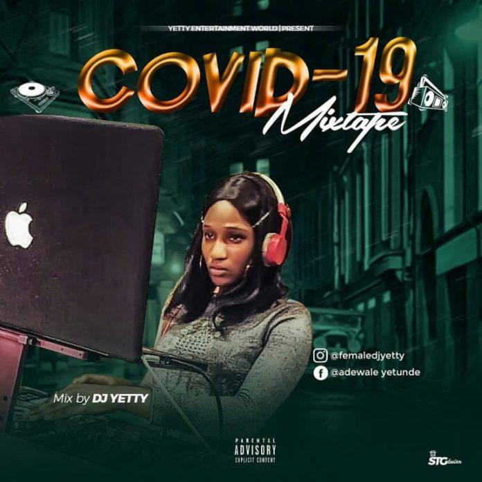 DJ Yetty COVID 19 Mixtape - COVID 19 Songs For Inspiration