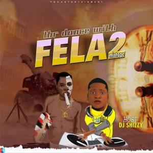 DJ Shizzy 1hr Dance With Fela 2 Mixtape