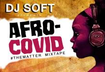 DJ Soft Afro COVID The Matter Mixtape