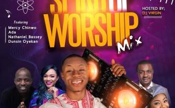 DJ Virgin Spirit Of Worship Mix - DJ Virgin Mixtape