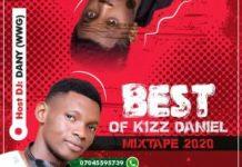DJ Danny Best Of Kizz Daniel Mixtape 2020