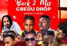 Latest Naija DJ Mix July 2020 Mp3 Download dj oscar p back 2 mix gbedu drop