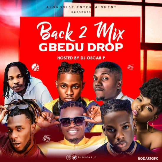 Latest Naija DJ Mix July 2020 Mp3 Download dj oscar p back 2 mix gbedu drop