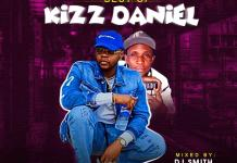 DJ Smith Best Of Kizz Daniel 2020
