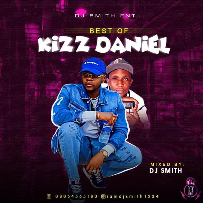 DJ Smith Best Of Kizz Daniel 2020