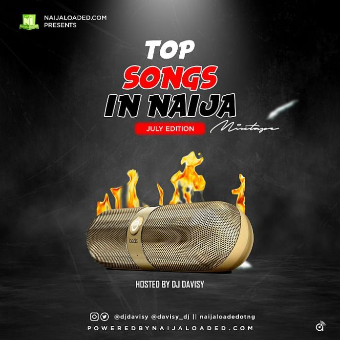 Best Naija DJ Mix 2020 Mp3 Download, Naijaloaded Ft DJ Davisy Top Songs In Naija Mix July 2020 Edition