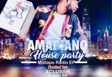 DJ 6ix Amapiano House Party Mixtape Radio EP