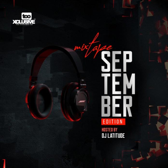 DJ Latitude Tooxclusive Mixtape September 2020 Edition