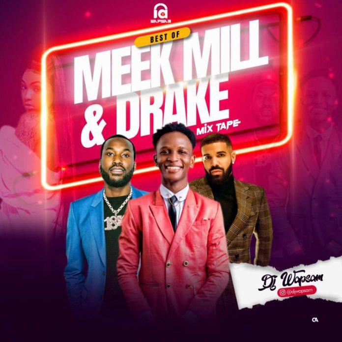 DJ WapSam Best Of Meek Mill & Drake DJ Mix