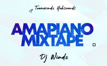DJ Windz Amapiano Mixtape