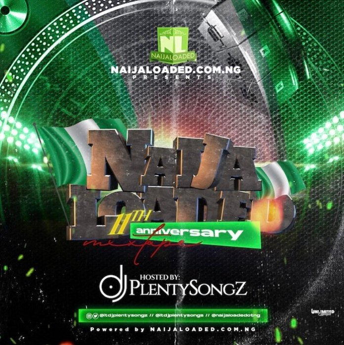 DJ Plentysongz Naijaloaded 11th Anniversary Mix