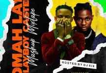 DJ 6ix Omah Lay & PlayBoy Casted Mashup Mixtape