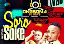 Ongbona DJ Olas Soro Soke Vs Cash App Wao Mixtape